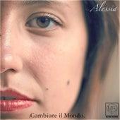 Cambiare il mondo de Alessia
