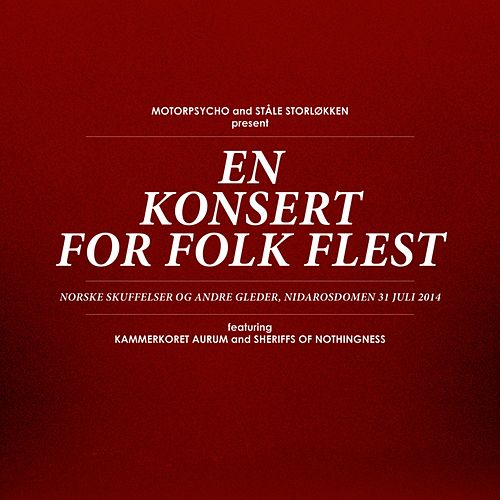 En Konsert For Folk Flest (feat. Kammerkoret Aurum & Sheriffs Of Nothingness) [Live] by Motorpsycho