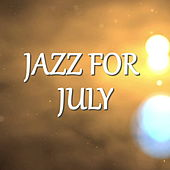 Jazz For July by Various Artists