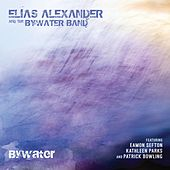 Bywater (feat. Eamon Sefton, Kathleen Parks & Patrick Bowling) by Elias Alexander