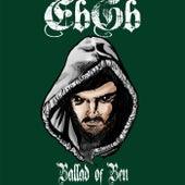 Ballad of Ben by EbGb