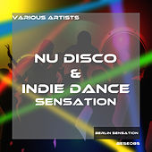 Nu Disco & Indie Dance Sensation by Various Artists