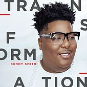 Transformation by Kenny Smith