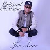 Girlfriend (feat. Maino) von Joe Amo