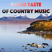 Good Taste Of Country Music by Various Artists