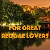 For Great Reggae Lovers by Various Artists