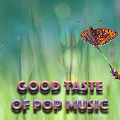 Good Taste Of Pop Music de Various Artists