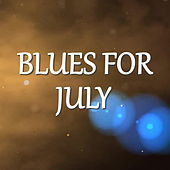 Blues For July de Various Artists