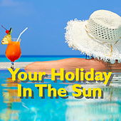 Your Holiday In The Sun by Various Artists