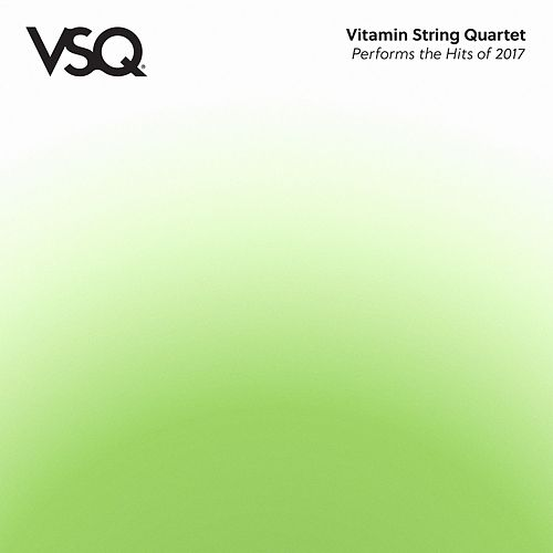 VSQ Performs the Hits of 2017 von Vitamin String Quartet