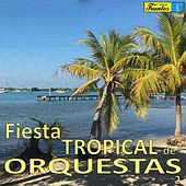 Fiesta Tropical de Orquestas 2 by Various Artists