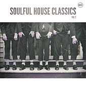 Soulful House Classics, Vol. 2 by Various Artists