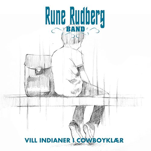 En vill indianer by Rune Rudberg Band