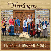 Living in a Broken World by Herrlinger Family Band