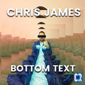 Bottom Text by Chris James