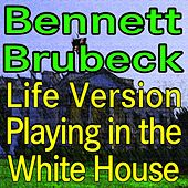 Bennett And Brubeck Life Version Playing In The White House by Various Artists
