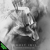 Anecdotes Of Science & Soul (Instrumental) by Ghost Iris