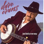 Just Look At Me Now by Dave Evans