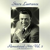 Remastered Hits Vol. 2 (All Tracks Remastered 2017) by Steve Lawrence