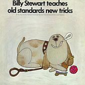 Billy Stewart Teaches Old Standards New Tricks de Billy Stewart