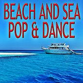 Beach And Sea Pop & Dance von Various Artists