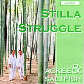 Stilla Struggle by Ackee and Saltfish