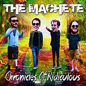 Chronicles of Ridiculous by Machete