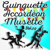 Guinguette Accordéon Musette, Vol. 29 de Various Artists