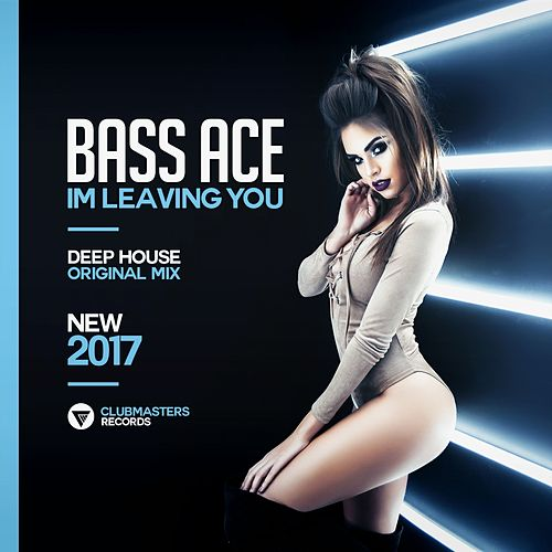 I'm Leaving You by Bass Ace