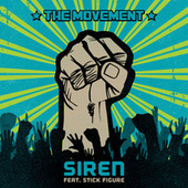 Siren (feat. Stick Figure) by The Movement