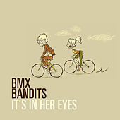 It's In Her Eyes by BMX Bandits