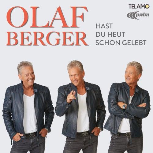 Hast du heut schon gelebt von Olaf Berger