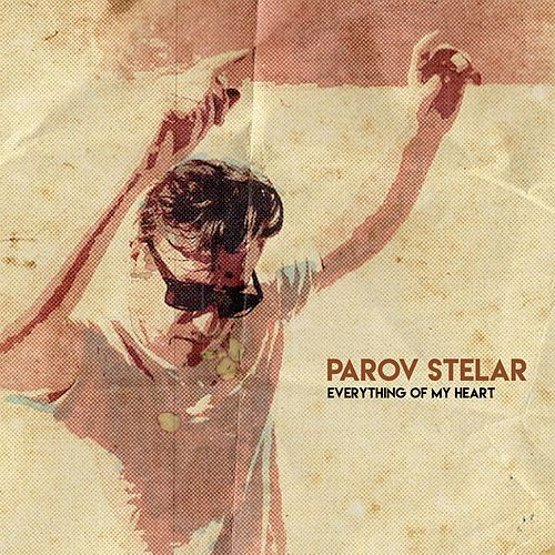 Everything of My Heart von Parov Stelar
