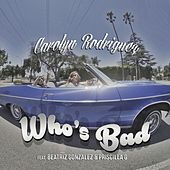 Who's Bad by Carolyn Rodriguez