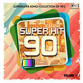 Superduper Songs Collection of 90's: Super Hit 90, Vol. 1 von Various Artists
