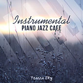 Instrumental Piano Jazz Cafe de Yoanna Sky