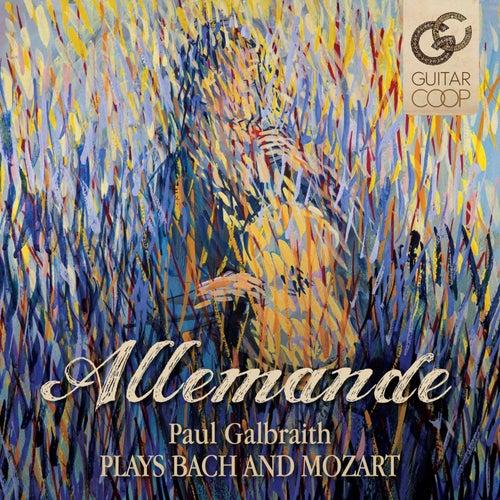 Allemande - Paul Galbraith Plays Bach And Mozart by Paul Galbraith
