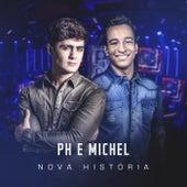 Nova História (Ao Vivo) de PH e Michel