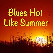Blues Hot Like Summer de Various Artists