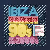 Ibiza Club Classics (DJ Anthems from the 90's to the 2000s) de Various Artists