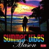 Summer Vibes von Mason
