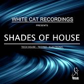 White Cat Recordings Presents Shades of House von Various Artists