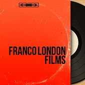 Franco London Films (Original Motion Picture Soundtrack, Mono Version) by Various Artists