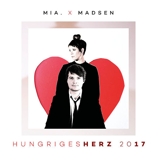 Hungriges Herz 2017 by Madsen