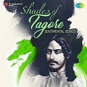 Shades of Tagore - Sentimental Songs by Various Artists