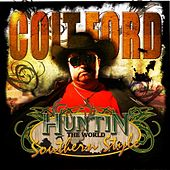 Huntin' The World by Colt Ford