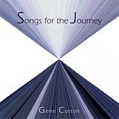 Songs for the Journey by Gene Cotton