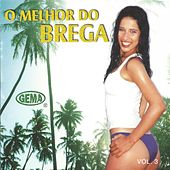 O Melhor do Brega, Vol. 3 von Various Artists