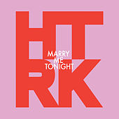 Marry Me Tonight by HTRK