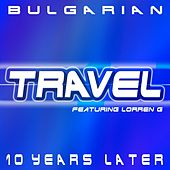 Bulgarian (10 Years Later) de Travel